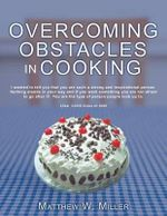 Overcoming Obstacles in Cooking - Matthew W Miller