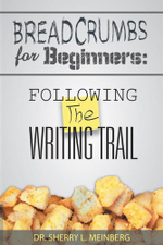 Breadcrumbs for Beginners : Following the Writing Trail - Sherry L. Meinberg