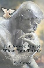 It's Never Quite What You Think -  Grace