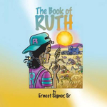 The Book of Ruth : For Teens - S. Ernest Signor Sr.