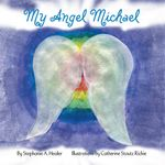 My Angel Michael - Stephanie A. Healer