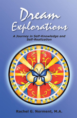 Dream Explorations : A Journey in Self-Knowledge and Self-Realization - Rachel G. Norment M.A.