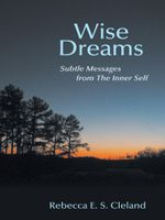 Wise Dreams : Subtle Messages from The Inner Self - Rebecca E. S. Cleland