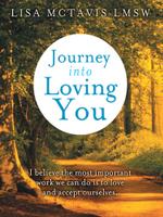 Journey Into Loving You - Lisa McTavis Lmsw
