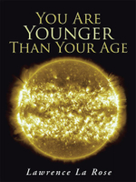 You Are Younger Than Your Age - Lawrence La Rose