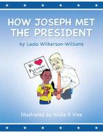 How Joseph Met the President - Leola Wilkerson-Williams