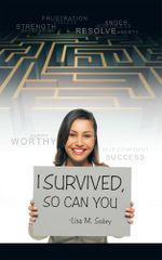 I Survived, So Can You - Lisa M. Sobry