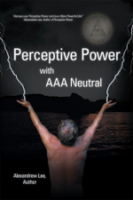 Perceptive Power with AAA Neutral - Alexandrew Lee