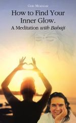 How to Find Your Inner Glow. A Meditation with Babaji - Geri Mckellar