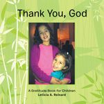 Thank You, God : A Gratitude Book for Children - Leticia A. Reinard