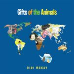 Gifts of the Animals - Didi McKay