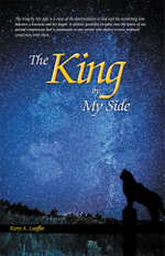 The King by My Side : A Celebration of Love and Loyalty - Kerry A. Loeffler