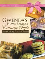 Gwenda's Home Baking : Country Style: Aussie baking at its best - Wilma Martin