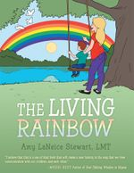 The Living Rainbow - Amy L. Stewart LMT