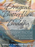 Dragons, Butterflies, and Buddha - Brenda J. Robinson Burgett