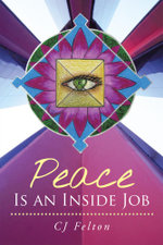 Peace Is an Inside Job - Cj Felton Alsp Rscp
