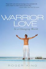 Warrior Love : In a Changing World - Roger King