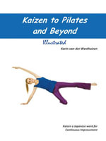 Kaizen to Pilates and Beyond - Karin Van Der Westhuizen