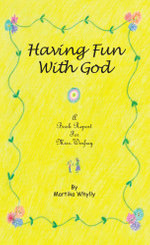 Having Fun with God : A Book Report for Miss. Winfrey - Martika Whylly