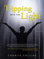 Tripping Into the Light - Charlie Collins