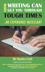How Writing Can Get You Through Tough Times : No Experience Necessary - Mj Hanley-Goff