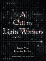 A Call to Light Workers : Ignite Your Intuitive Instinct - John Corsa