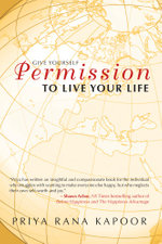 Give Yourself Permission to Live Your Life - Priya Rana Kapoor