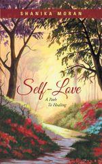 Self-Love : A Path to Healing - Shanika Moran