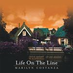 Life On The Line : We Are All Connected - Marilyn Costanza