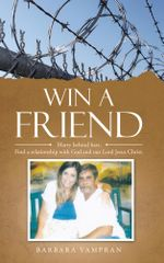 Win a Friend : Marry behind bars. Find a relationship with God and our Lord Jesus Christ. - Barbara Vampran