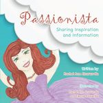 Passionista : Sharing Inspiration and Information - Rachel Ann Alcaraz-Na