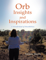 Orb Insights and Inspirations : A Wonderland of Possibilities - Lexene Burns