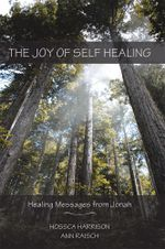 The Joy of Self Healing : Healing Messages from Jonah - Hossca Harrison