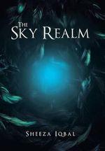 The Sky Realm - Sheeza Iqbal
