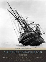 South : The Story of Shackleton's Last Expedition, 1914-1917 - Sir Ernest Henry Shackleton