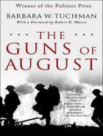 The Guns of August - Barbara W. Tuchman