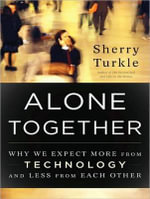 Alone Together : Why We Expect More from Technology and Less from Each Other - Sherry Turkle
