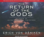 The Return of the Gods : Evidence of Extraterrestrial Visitations - Erich von Daniken