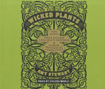 Wicked Plants : The Weed That Killed Lincoln's Mother and Other Botanical Atrocities - Amy Stewart