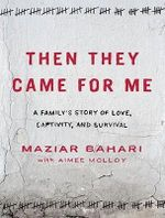Rosewater : Previously Published as 'Then They Came for Me' - Maziar Bahari