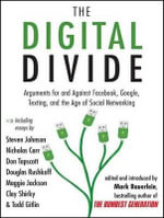 The Digital Divide : Writings for and Against Facebook, YouTube, Texting, and the Age of Social Networking - Mark Bauerlein
