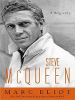 Steve McQueen : A Biography - Marc Eliot