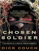 Chosen Soldier : The Making of a Special Forces Warrior - Captain Dick Couch