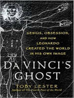 Da Vinci's Ghost : Genius, Obsession, and How Leonardo Created the World in His Own Image - Toby Lester
