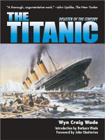 The Titanic : Disaster of the Century - Wyn Craig Wade