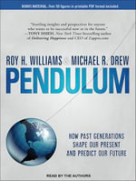 Pendulum : How Past Generations Shape Our Present and Predict Our Future - Roy H. Williams