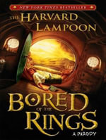 Bored of the Rings : A Parody - The Harvard Lampoon