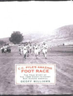 C.C. Pyle's Amazing Foot Race : The True Story of the 1928 Coast-to-Coast Run Across America - Geoff Williams