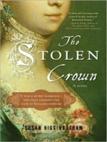 The Stolen Crown : It Was a Secret Marriage-One That Changed the Fate of England Forever - Susan Higginbotham