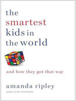 The Smartest Kids in the World : And How They Got That Way - Amanda Ripley